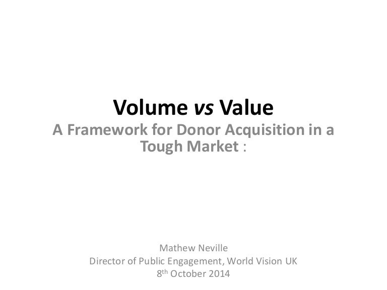 Mathew Neville Value Vs Volume Donor Acquisition