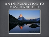 An Introduction to Maven and Flex