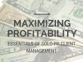 Maximizing Profitability - Essentials of Solo PR Client Management