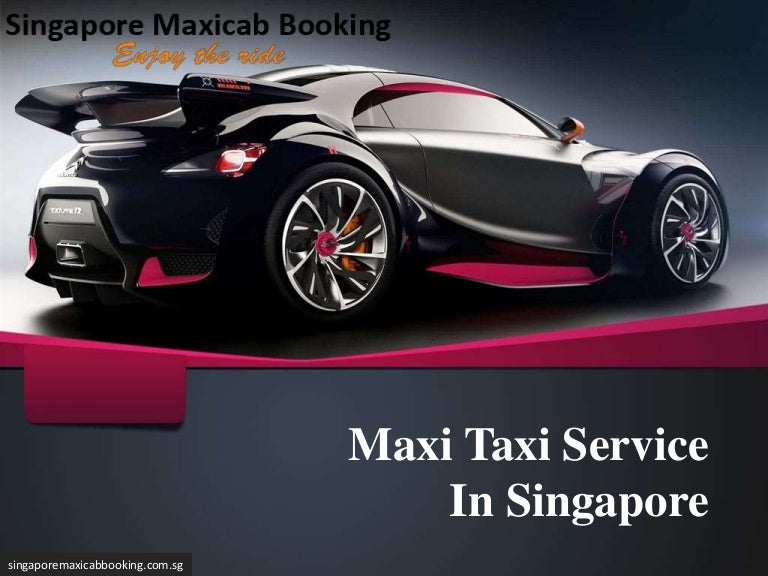 Maxi taxi service in singapore