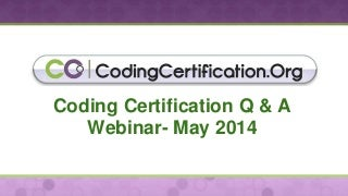 May 2014 Medical Coding Q&A Webinar