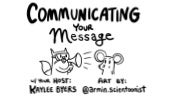 SciCATS Present... Communicating Your Message (May 6, 2017)