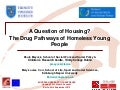 A Question of Housing? The Drug Pathways of Homeless Young People