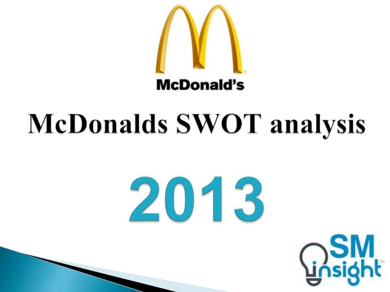 mcdonald s malaysia swot analysis Mcdonald's company profile - swot analysis: mcdonald's corp is the largest restaurant company in the world, with a significant presence in every major.