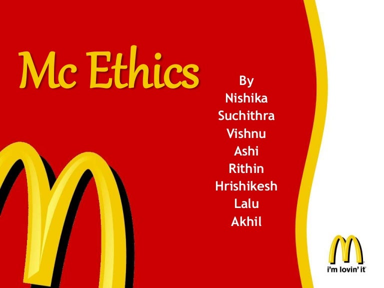 Mc Ethics - Mc Donalds