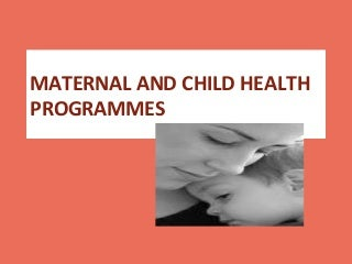 Mch and rch programmes