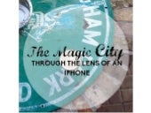 The Magic City, through the lens of an iPhone