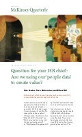 Question for your HR chief: Are we using our 'people data' to create value? - McKinsey Quarterly - March 23, 2011 -  by Nora Gardner, Devin McGranahan, and William Wolf