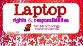 Laptop Rights & Responsibilities