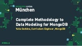 MongoDB .local Munich 2019: A Complete Methodology to Data Modeling for MongoDB
