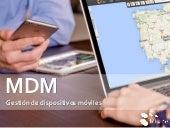 MDM - Gestión de dispositivos móviles