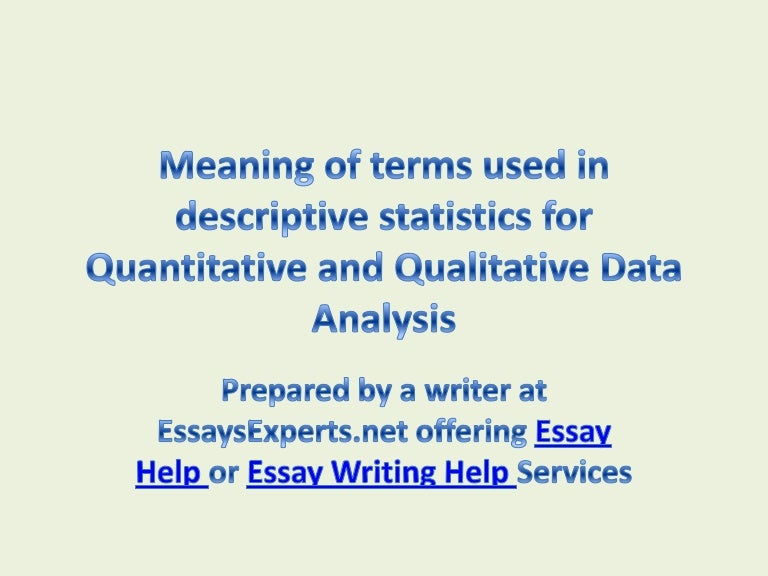 essays on descriptive statistics Descriptive statistics help us to simplify large amounts of data in a sensible way each descriptive statistic reduces lots of data into a simpler summary for instance, consider a simple number used to summarize how well a batter is performing in baseball, the batting average.
