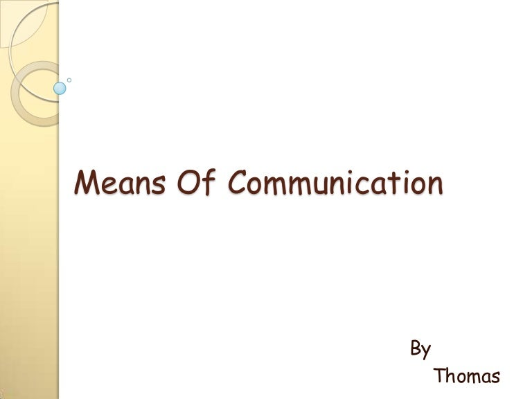 short essay on modern means of communication The definition of nonverbal communication can be as short or as elaborate and specific as one wants to make it in general - the nonverbal communication describes any and all communication that occurs outside the realm of written or spoken words and is expressed by generation of either intentional or subconscious cues and their recognition.