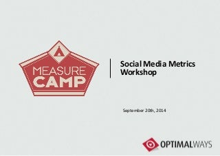 MeasureCamp - Social Media Metrics Workshop