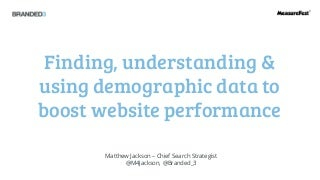 Using Demographic data to boost web performance - Measurefest Oct2014