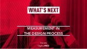 What's Next: Measurement in the Design Process