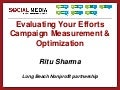 Evaluating Your Efforts: Campaign Measurement & Optimization- Ritu Sharma