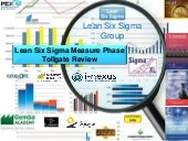 Measure phase   lean six sigma tollgate template