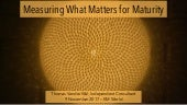 Measuring What Matters for Maturity - KM World 2017
