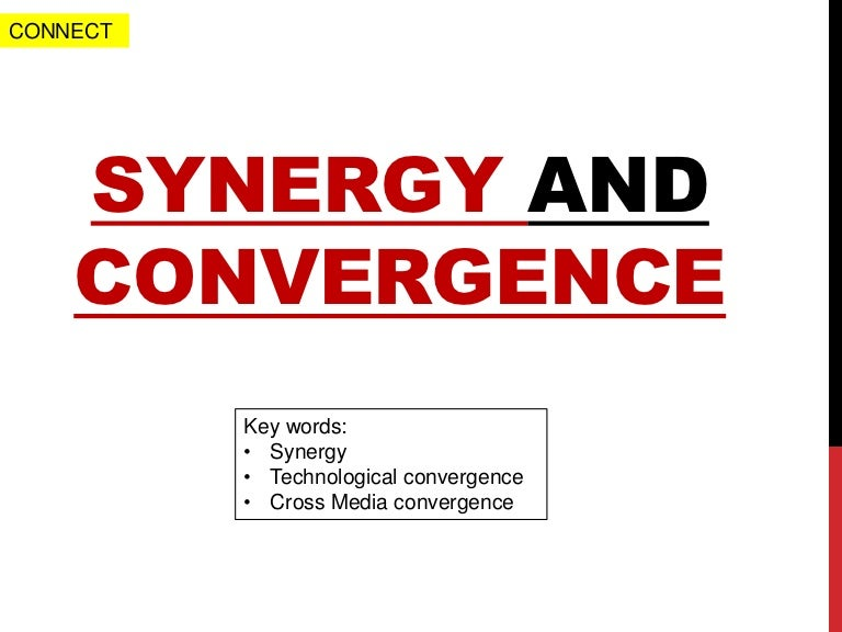 Media convergence and synergy