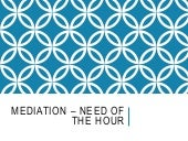 Mediation - Need of the Hour