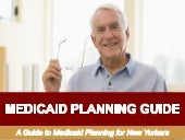 Medicaid Planning Guide: A Guide to Medicaid Planning for New Yorkers