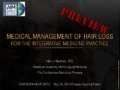 Medical Management of Hair Loss for the Integrative Medicine Practice - Dr Alan Bauman
