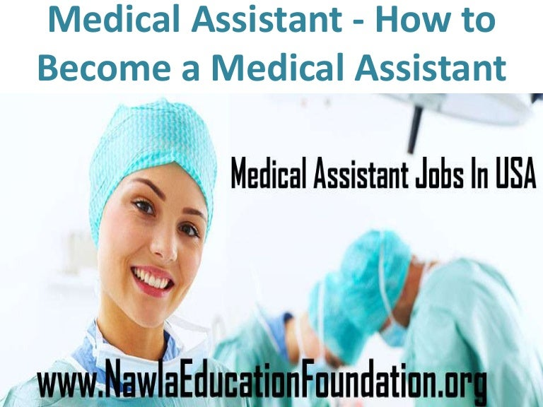 Medical Assistant How to Become a Medical Assistant – Medical Assistant Job Outlook