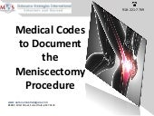 Medical codes to document the meniscectomy procedure