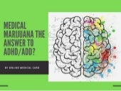Medical Marijuana the Answer to ADHD/ADD? - PPT