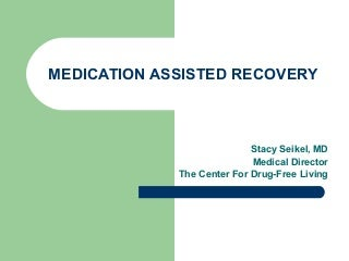 Medication Assisted Recovery 2007