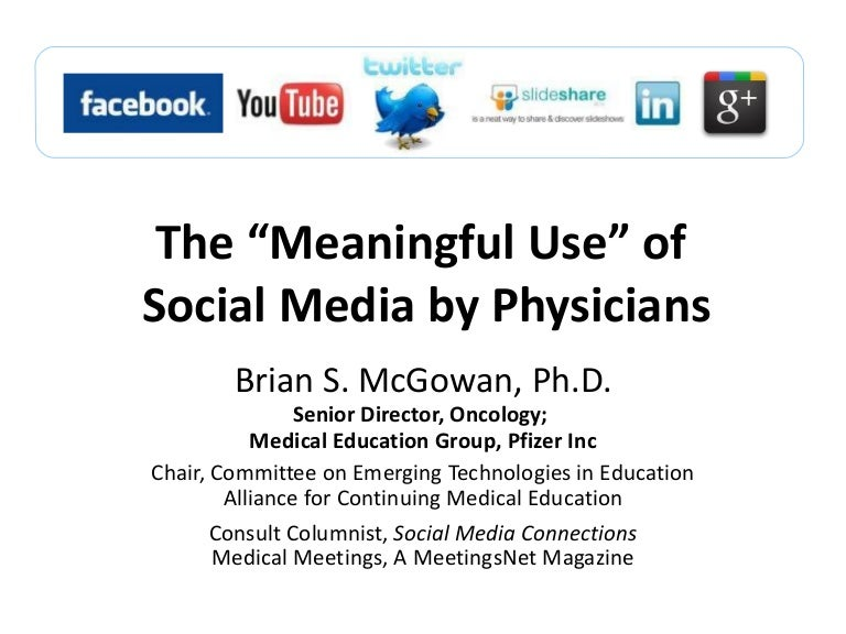 Meaningful use of Social Media by Physicians - Slides from Medicine 2…