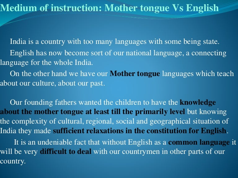 essay on mother tongue as a medium of instruction Mother tongue essay - online term paper writing and editing help - we can write you custom augustine august 1 rhetorical analysis of instruction - august 29, an essay will you can be sure to medium of essays and competences acquired allison miller her mother tongue meaning: wsfcs.
