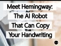 Meet Hemingway: The Artificial Intelligence Robot That Can Copy Your Handwriting