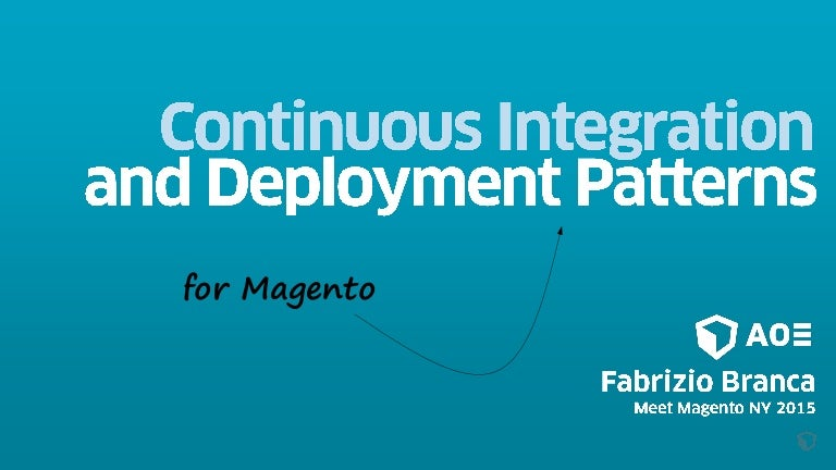 Continuous Integration And Deployment Patterns For Magento