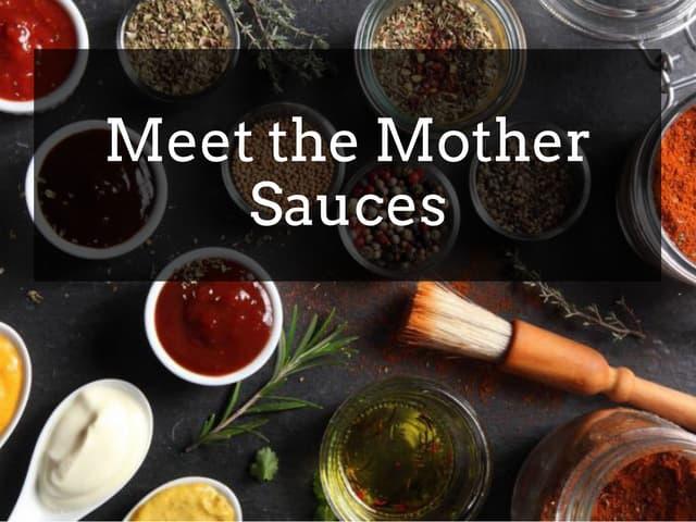 Meet the Mother Sauces