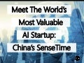 Meet The World's Most Valuable AI Startup: China's SenseTime