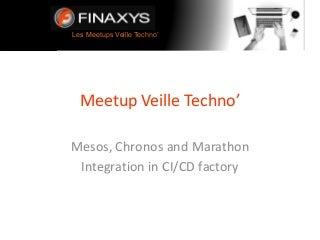 Meetup Mesos : Mesos, Chronos and Marathon in CI/CD factory