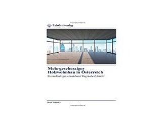 hardcover$@@ Mehrgeschobiger Holzwohnbau in Osterreich Ein nachhaltiger umsetzbarer Weg in die Zukunft German Edition ([Read]_online)