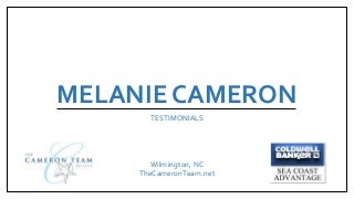 Testimonials for Melanie Cameron of The Cameron Team in Wilmington, NC
