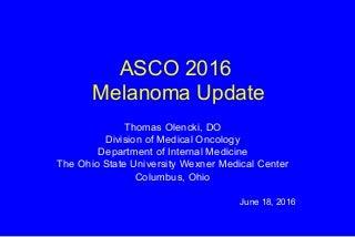 Melanoma ASCO Review Update 2016