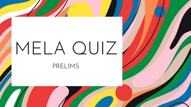 MELA (Music, Entertainment, Literature and Arts) Quiz Prelims