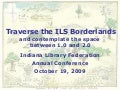 Traverse the ILS Borderlands