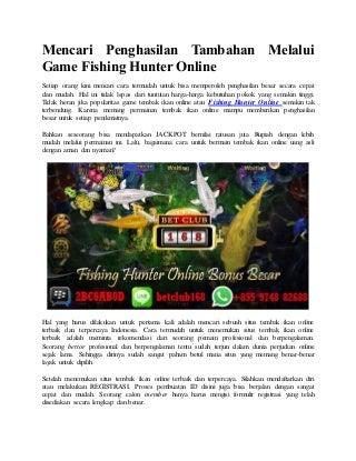 Mencari penghasilan tambahan melalui game fishing hunter online