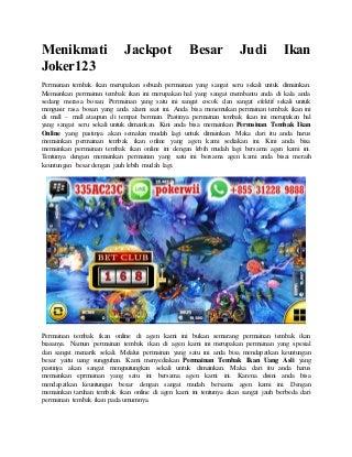 Menikmati jackpot besar judi ikan joker123