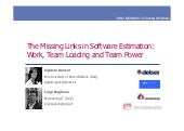 The missing links in software estimation: Work, Team Loading and Team Power
