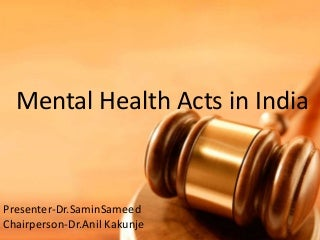 Mental health acts India -Dr.Samin Sameed