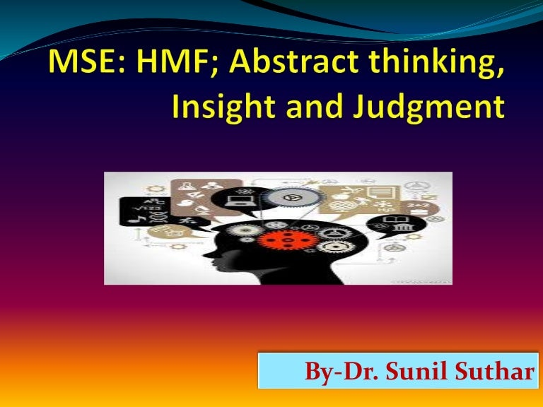 Mental state examination abstract thinking, insight and judgment