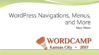 WordPress Navigation, Menus and More