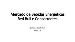Mercado de Bebidas Energéticas no Brasil Red Bull e Concorrentes